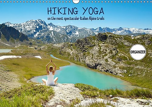 9781325204564: Hiking Yoga on the Most Spectacular Italian Alpine Trails 2017: An Inspirational Visual Journey Across the Most Memorable Locations in the Italian High Alps. (Calvendo Nature)