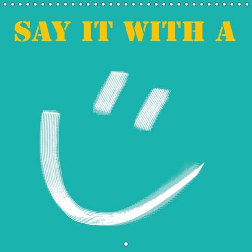 9781325206124: Say it with a Smile 2017: Calendar with Sayings (Calvendo Fun)