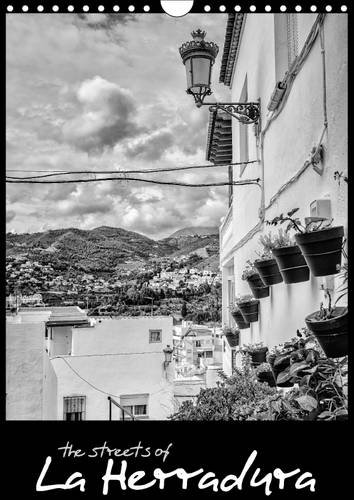 9781325212774: Streets of La Herradura (Wall Calendar 2017 DIN A4 Portrait): A dramatic photographic representation of the streets and laneways of the Spanish ... calendar, 14 pages ) (Calvendo Places)