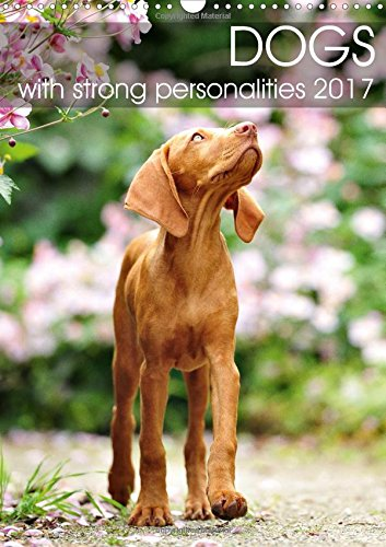 9781325215553: Dogs with strong personalities 2017 (Wall Calendar 2017 DIN A3 Portrait): Dogs with personality and charm (Monthly calendar, 14 pages ) (Calvendo Animals)