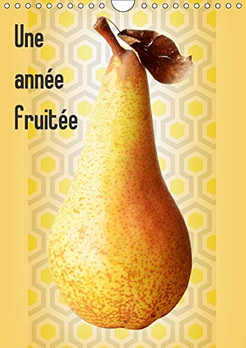 9781325249190 - COULOMBEAU J: UNE ANNEE FRUITEE CALENDRIER MURAL 2018 DIN A4 VERTICAL - Livre