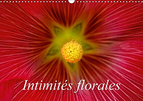 9781325260539 - Alain Gaymard: Intimites Florales 2018: Macrophotographies De Fleurs - Livre