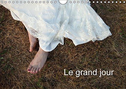 9781325274604 - Le grand jour : Reportages de divers mariages en Alsace, entre douceur et fraîcheur. Calendrier mural A4 horizontal (Calvendo Art) - Livre