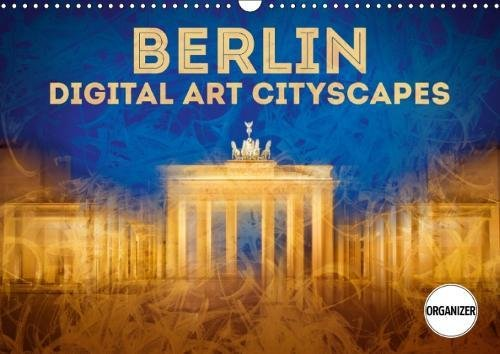 9781325298884 - Melanie Viola: Berlin Digital Art Cityscapes 2018: Unique Urban Views (Calvendo Places) - Livre