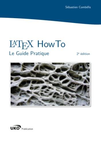 9781326004125: LaTeX HowTo : Le Guide Pratique