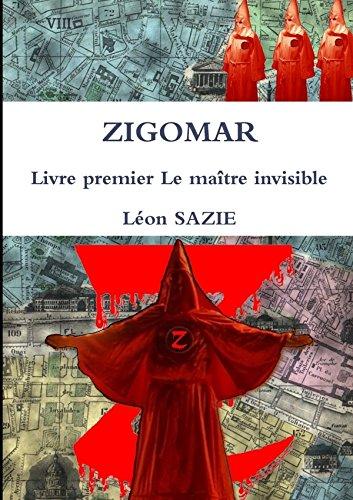 Zigomar Livre premier Le maître invisible (French: Léon Sazie