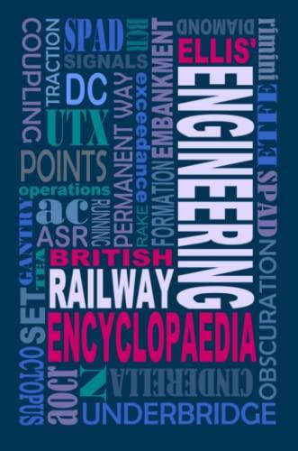 9781326010638: Ellis' British Railway Engineering Encyclopaedia (3rd Edition)