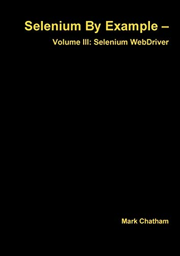 9781326027827: Selenium By Example - Volume Iii: Selenium WebDriver (Volume 3)