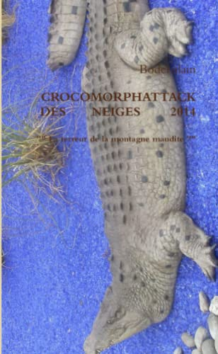 9781326034832: Crocomorphattack des Neiges 2014 (French Edition)