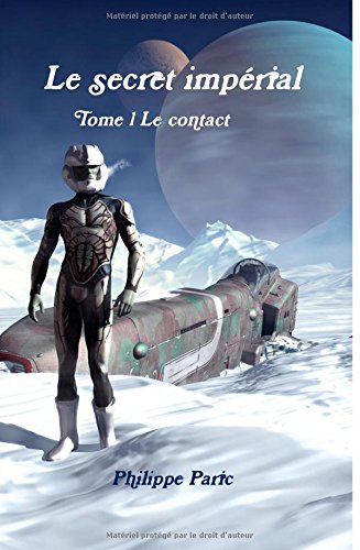 9781326043162: Le secret impérial Tome 1 Le contact