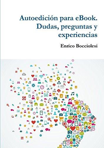 9781326043933: Autoedición para eBook. Dudas, preguntas y experiencias (Spanish Edition)