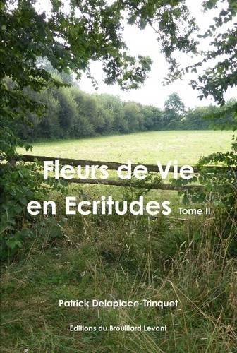 9781326047443: Fleurs de vie en Ecritudes Tome II (French Edition)