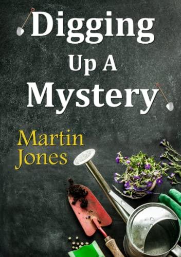 Digging Up A Mystery: Jones, Martin