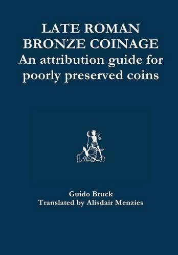 9781326055363: Late Roman Bronze Coinage - An attribution guide for poorly preserved coins