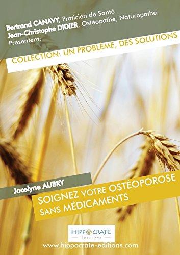 Soignez votre ostéoporose sans médicaments: Canavy, Bertrand