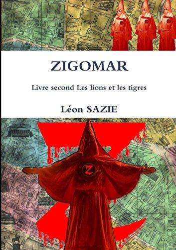 Zigomar Livre second Les lions et les: Sazie, Léon