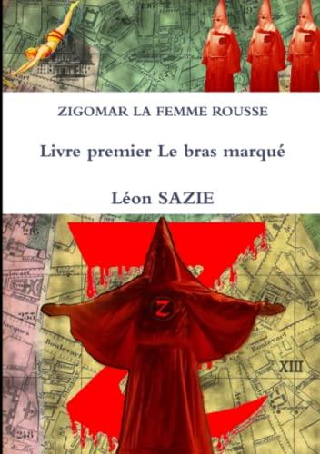 Zigomar La Femme Rousse Livre premier Le: Sazie, Léon