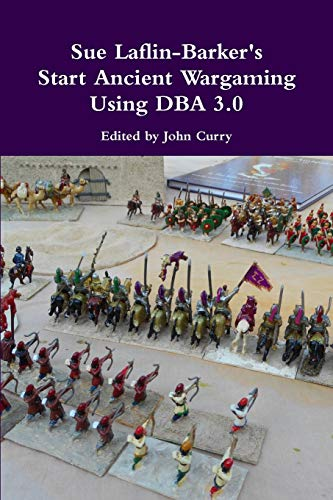 9781326075019: Sue Laflin-Barker's Start Ancient Wargaming Using Dba 3.0
