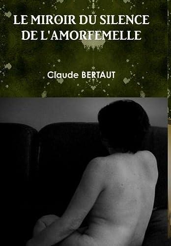 9781326089481: LE MIROIR DU SILENCE DE L'AMORFEMELLE (French Edition)