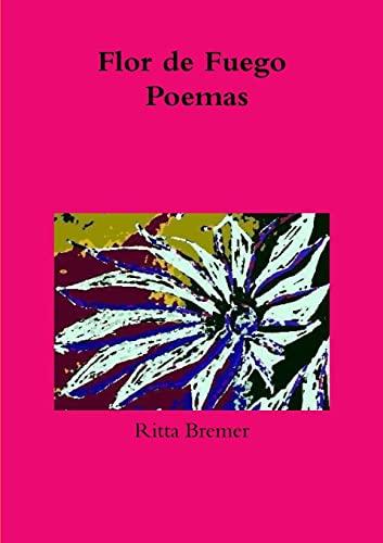 9781326105747: Flor de Fuego Poemas (Spanish Edition)