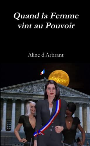 9781326112790: Quand la Femme vint au Pouvoir (French Edition)