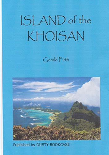 Island of the Khoisan (Paperback): Gerald Firth