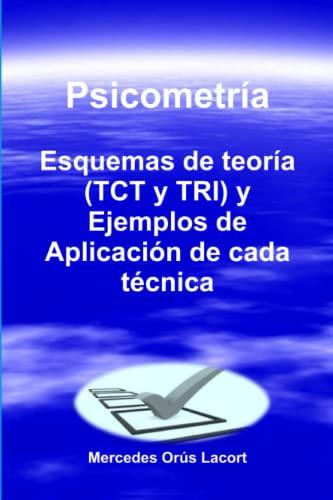 9781326117818: Psicometría - Esquemas de teoría (Tct y Tri) y Ejemplos de Aplicación de cada técnica (Spanish Edition)