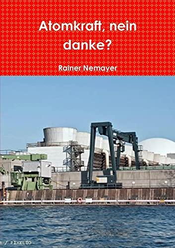 9781326117986: Atomkraft, nein danke?