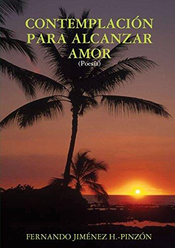9781326120863: CONTEMPLACIÓN PARA ALCANZAR AMOR (Spanish Edition)