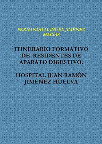 9781326132675: ITINERARIO FORMATIVO DE RESIDENTES DE APARATO DIGESTIVO. HOSPITAL JUAN RAMîN JIMƒNEZ HUELVA