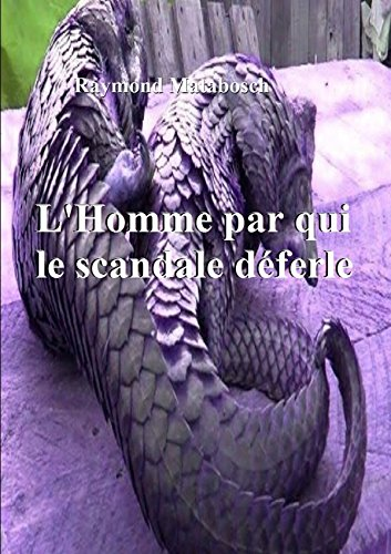 9781326133269: L'Homme par qui le scandale déferle (French Edition)