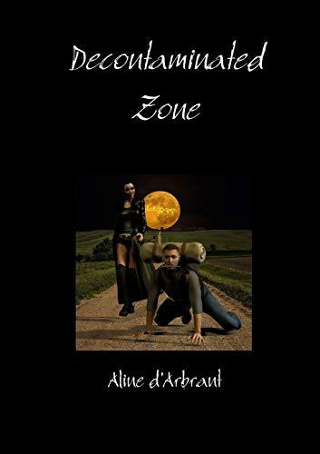 Decontaminated Zone (Paperback): Aline d Arbrant