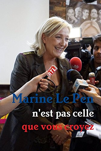 9781326156343: Marine Le Pen n'est pas celle que vous croyez (French Edition)