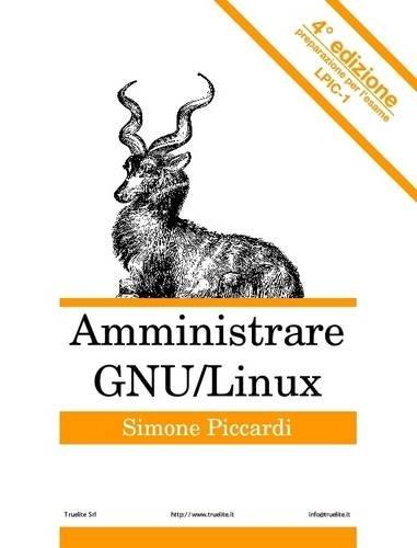 9781326160845: Amministrare GNU/Linux - Quarta edizione (Italian Edition)