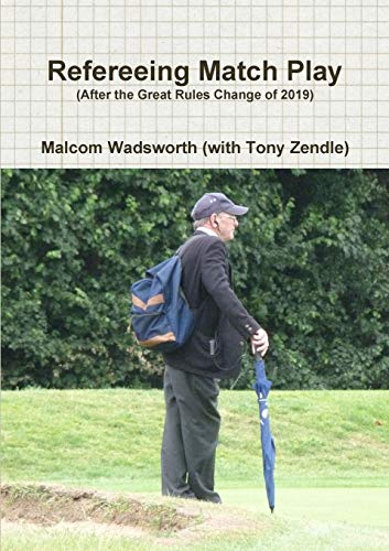 Refereeing Match Play: Malcom Wadsworth