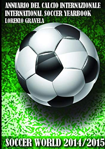 9781326162382: SOCCER WORLD 2014/2015 - Annuario del Calcio Internazionale (Italian Edition)