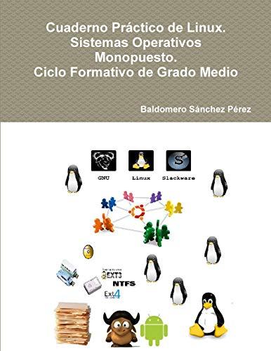 9781326166038: Cuaderno Práctico de Linux. Sistemas Operativos Monopuesto. Ciclo Formativo de Grado Medio (Spanish Edition)
