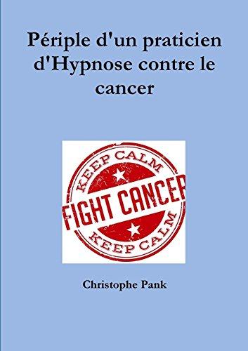 9781326168926: Périple d'un praticien d'Hypnose contre le cancer
