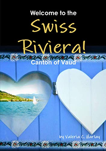9781326172657: Welcome to the Swiss Riviera! Canton of Vaud