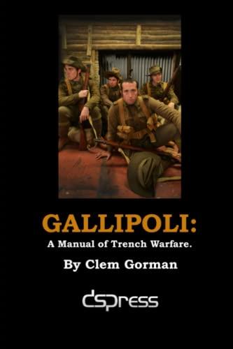 9781326195625: Gallipoli: A Manual of Trench Warfare