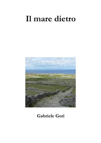 9781326201302: Il mare dietro (Italian Edition)