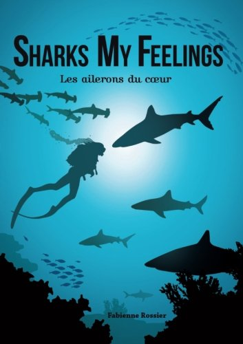 9781326203023: Sharks My Feelings les ailerons du coeur (French Edition)