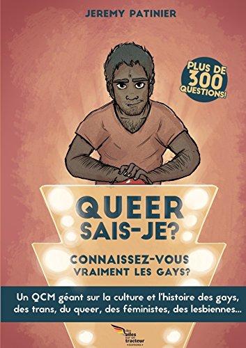 9781326203405: QUEER SAIS-JE ? VERSION GAY - Connaissez-vous bien la culture gay, lesbienne, trans, queer et féministe ? (French Edition)