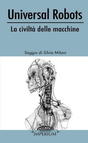 9781326203870: Universal Robots - La civiltà delle macchine (Italian Edition)