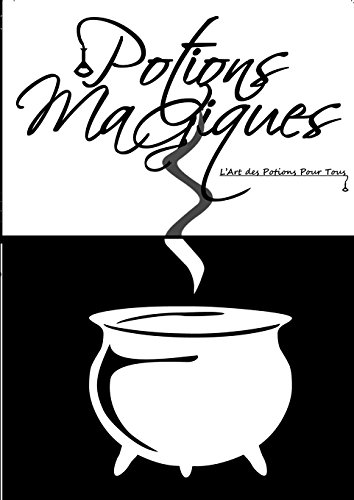 9781326205737: Potions Magiques - L'Art des Potions Pour Tous (French Edition)