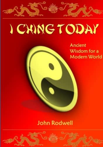 I Ching Today: Rodwell, John