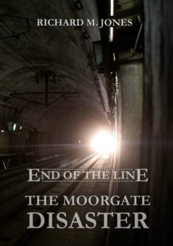 9781326211417: End of the Line - The Moorgate Disaster