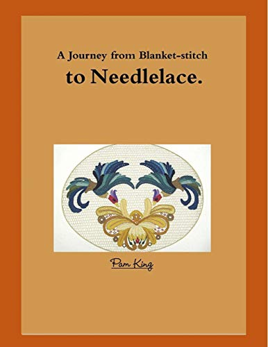 9781326218584: A Journey from Blanket-stitch to Needlelace