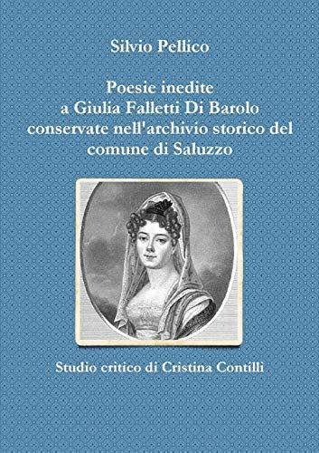 Poesie Inedite a Giulia Falletti Di Barolo: Silvio Pellico