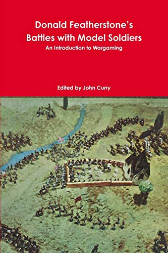 9781326223946: Donald Featherstone's Battles with Model Soldiers An Introduction to Wargaming